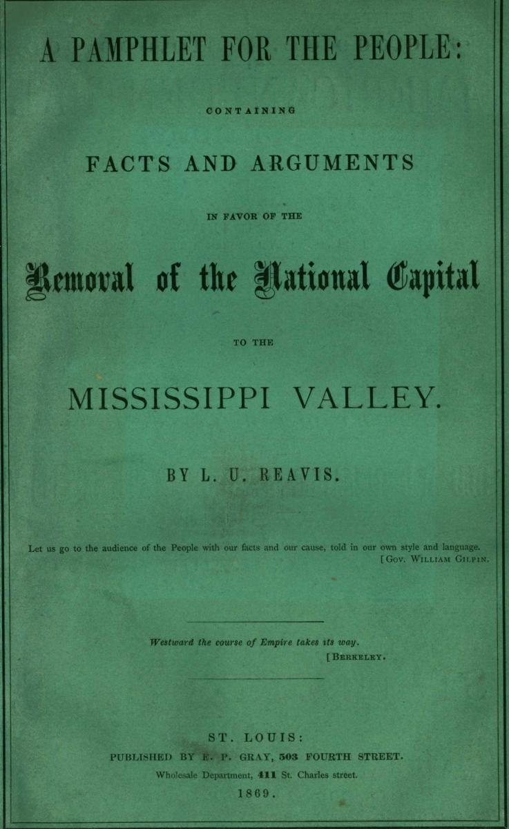 Green cover of pamphlet presenting arguments for moving the national capital from Washington, DC, to the Mississippi Valley